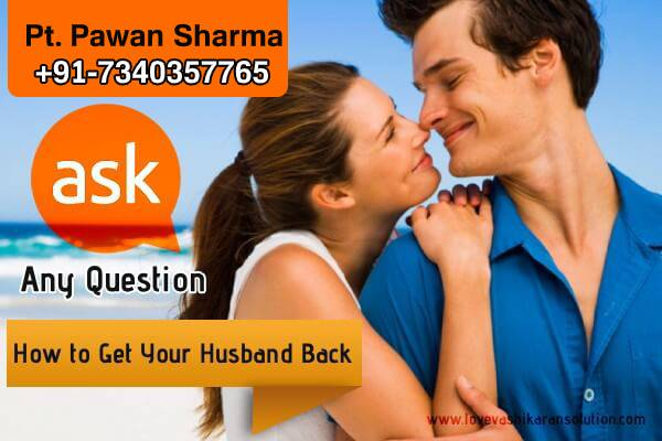 how to get husband back by vashikaran astrologer